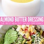 collage of images showing almond butter dressing in bowl and drizzled on top of a salad