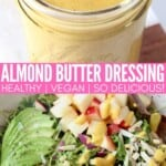 collage of images showing almond butter dressing in mason jar and drizzled on top of a salad