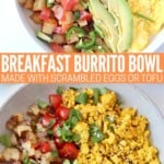 collage of images showing breakfast burrito bowl with scrambled eggs and with scrambled tofu
